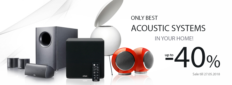 Only best acoustic systems up to -40%!