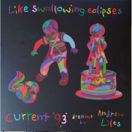 Pirkt Skaņuplate  CURRENT 93 DREAMT BY ANDREW LILES - Like Swallowing Eclipses  Elkor